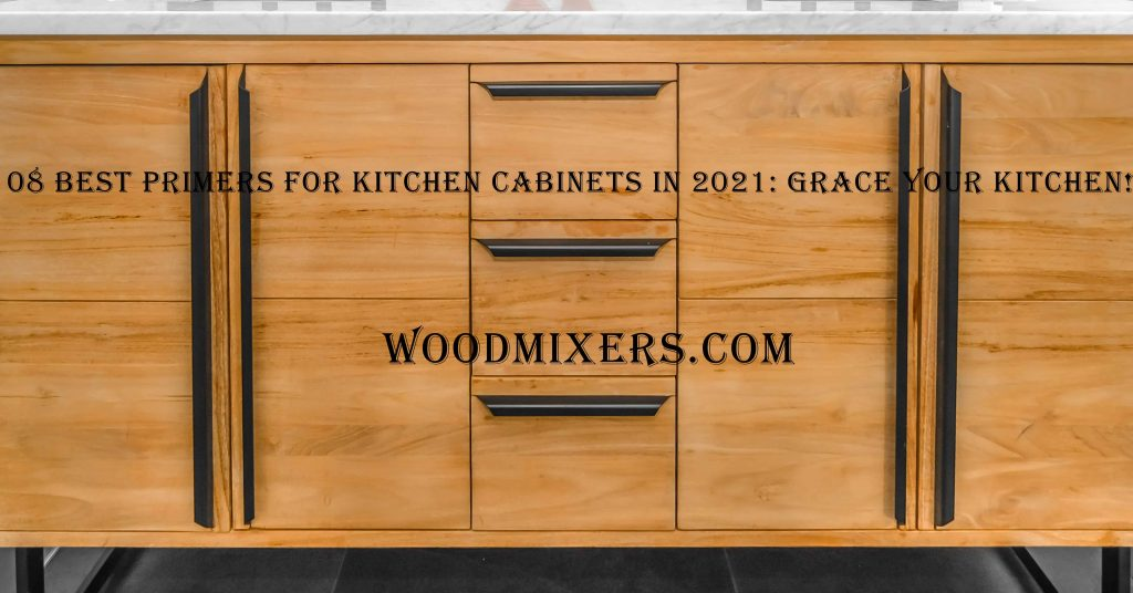 Best Primers for Kitchen Cabinets