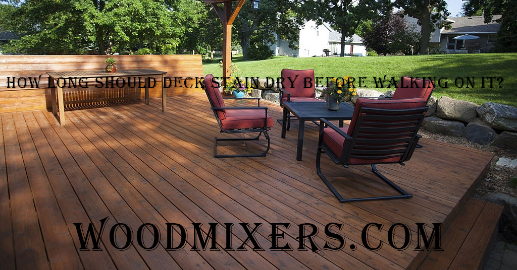 How Long Should Deck Stain Dry Before Walking On It